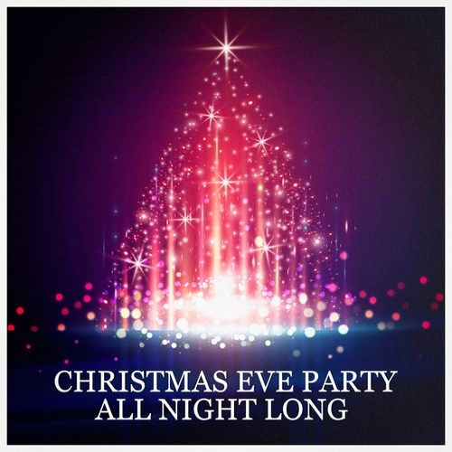 Christmas Eve Party All Night Long - Christmas Songs ...