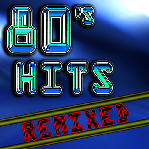 80 39 s hits remixed best 80 39 s top 40 hits club dance Best 80s house remixes