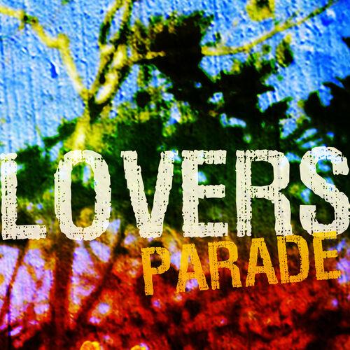 Lovers Parade Various Artists Ecoute Gratuite Sur Deezer