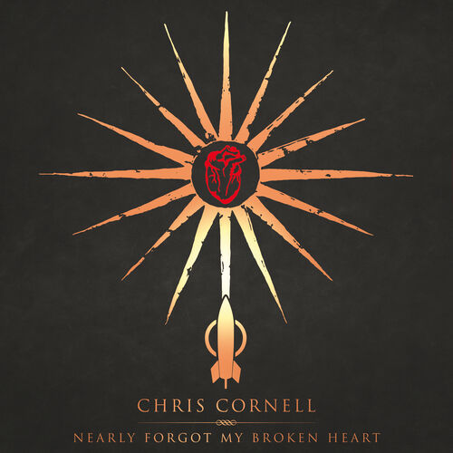 Chris Cornell: Nearly Forgot My Broken Heart - Music ...