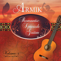 Armik - Romantic Spanish Guitar Vol 1