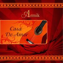 Armik - Casa De Amor