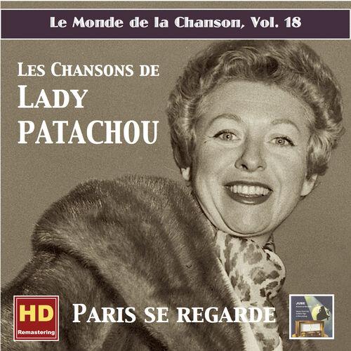 le monde de la chanson vol 18 paris se regarde les chansons de patachou remastered 2016. Black Bedroom Furniture Sets. Home Design Ideas