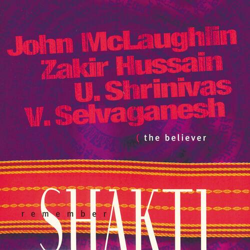 John Mclaughlin Remember Shakti The Believer Music