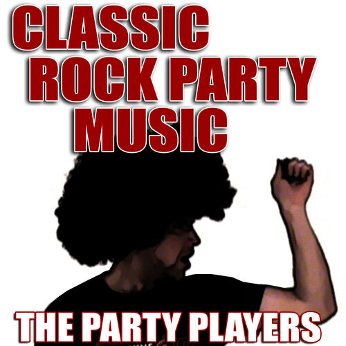 Classic rock party music the party players ecoute for Classic house party songs