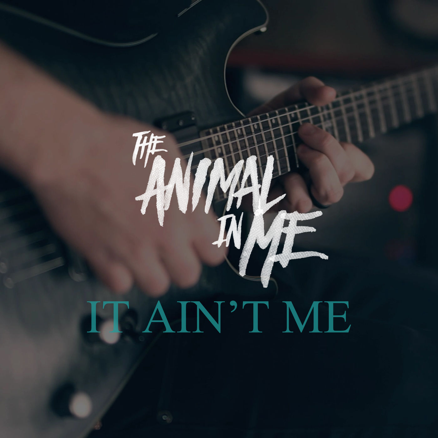 The Animal In Me - It Ain't Me [single] (2017)