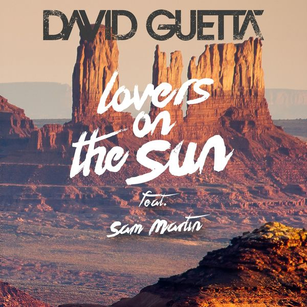 David Guetta – Lovers on the Sun (feat. Sam Martin)