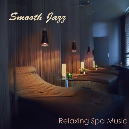 Smooth Instrumental Music By Music Themes: Smooth Jazz Relaxing Spa Music