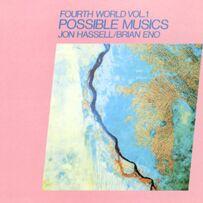 Jon Hassell - Fourth World Vol 1 Possible Musics