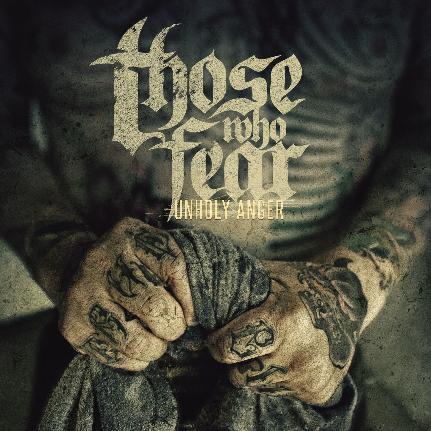 Those Who Fear – Unholy Anger (2013)
