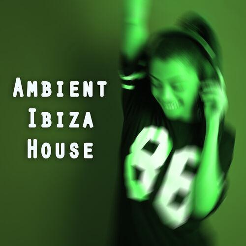 Ambient ibiza house chillout ecoute gratuite sur deezer for Ambient house