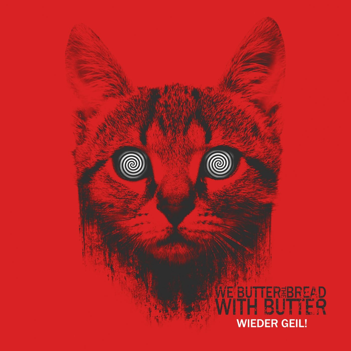 We Butter The Bread With Butter - Wieder geil! (2015)
