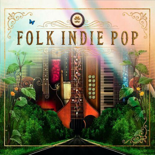 Folk Indie Pop - Various Artists - Ecoute gratuite sur Deezer