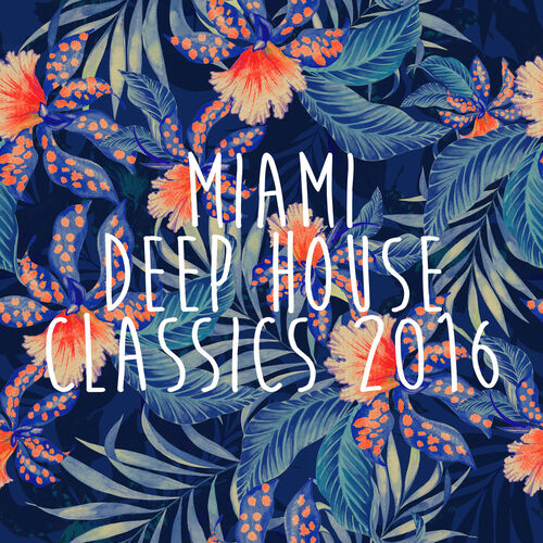 Miami deep house classics 2016 deep house classics for Deep house classics