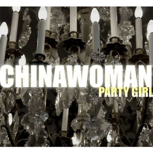 Chinawoman : Party Girl (2007)