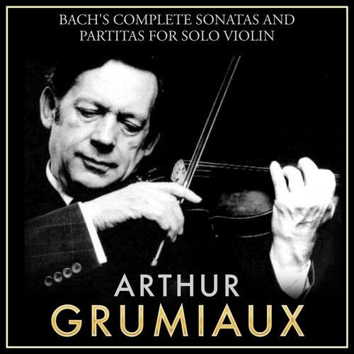 sonatas and partitas for solo violin Find a bach - arthur grumiaux - complete sonatas and partitas for solo violin first pressing or reissue complete your bach - arthur grumiaux collection shop vinyl and cds.