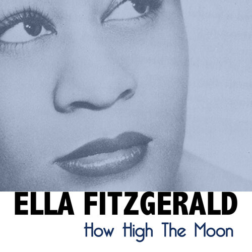 i love you for sentimental reasons how high the moon ella fitzgerald. Black Bedroom Furniture Sets. Home Design Ideas