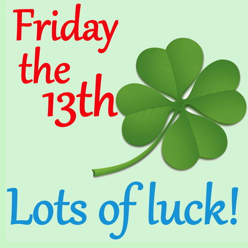 I 39 M Just A Lucky So And So Friday The 13th Songs Lots