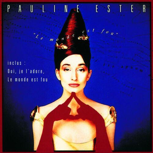 Pauline ester le monde est fou music streaming listen for Pauline ester une fenetre ouverte