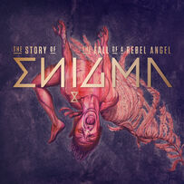 Enigma - The Story Of 'The Fall Of A Rebel Angel'