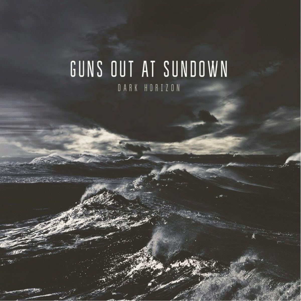 Guns Out At Sundown - Dark Horizon [EP] (2016)