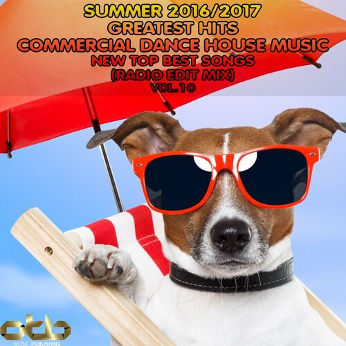 Summer 2016 2017 greatest hits commercial dance house for Commercial house music