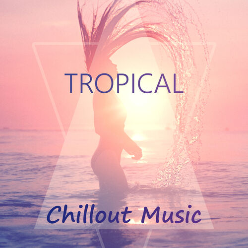 tropical chillout music party chillout tropical beach relax deep relaxing ambient chill. Black Bedroom Furniture Sets. Home Design Ideas