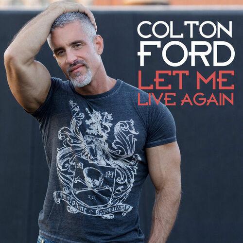 Let Me Live Again (Radio Edits) от Colton Ford - год выпуска 2016.
