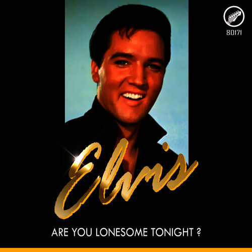 Are You Lonesome Tonight? - Elvis Presley - Ecoute ...
