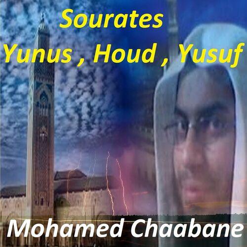 Sourates Yunus, Houd, Yusuf (Quran) - <b>Mohamed Chaabane</b> - Ecoute gratuite sur <b>...</b> - 500x500
