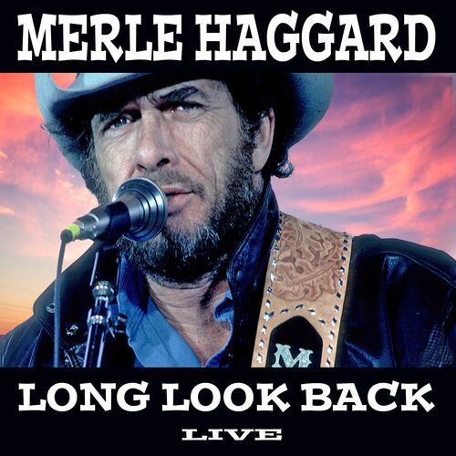Long Look Back Live Merle Haggard Ecoute Gratuite