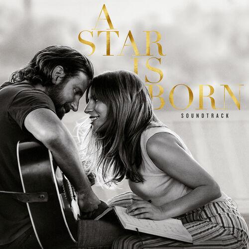 Escuchá la Playlist Lady GaGa & Bradley Cooper - A Star Is Born Soundtrack