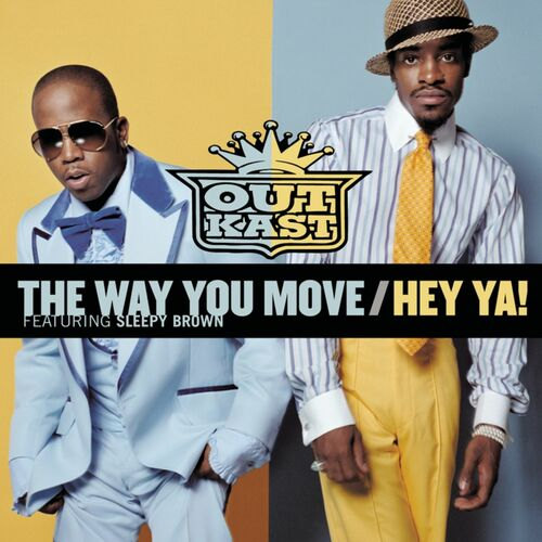The Way You Move / Hey...