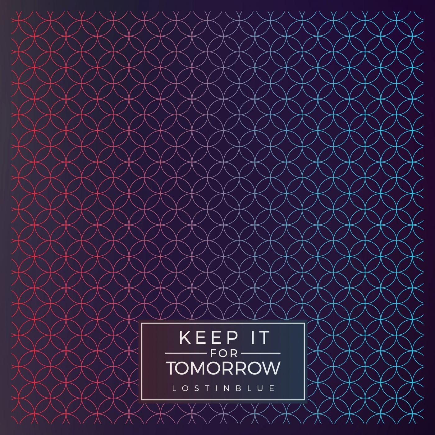 Keep It for Tomorrow - lostinblue [single] (2016)