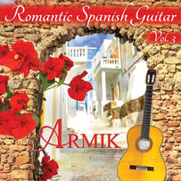 Armik - Romantic Spanish Guitar, Vol. 3