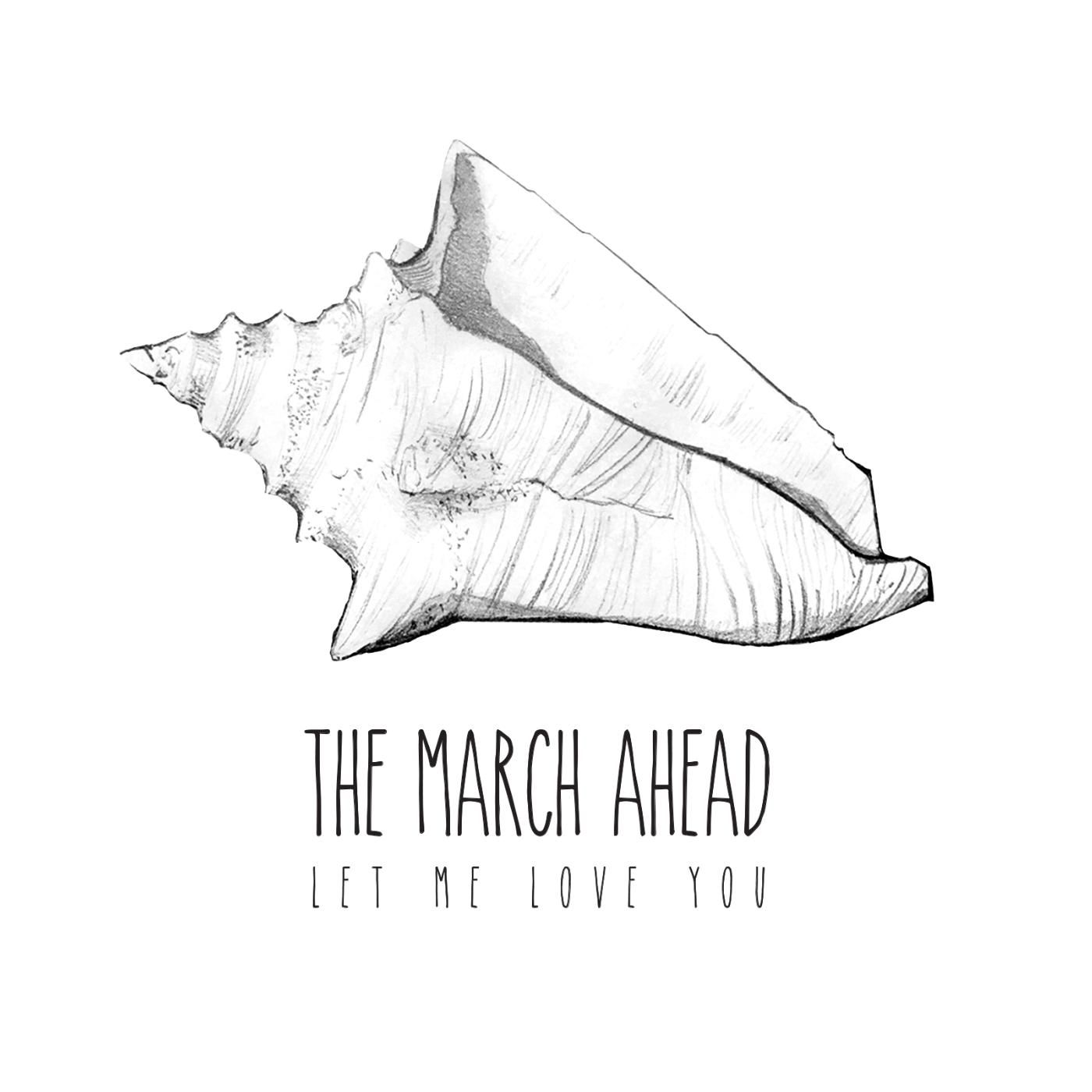 The March Ahead - Let Me Love You [single] (2016)