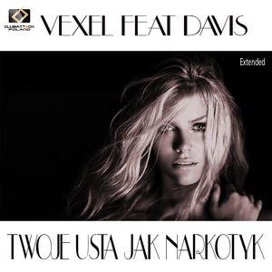 Vexel feat Davis - Twoje Usta Jak Narkotyk (Extended)