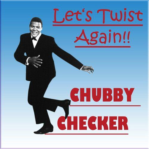 chubby twist again let s Checker