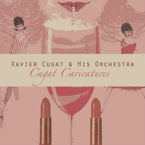 Xavier Cugat And His Orchestra Cugis Cocktails
