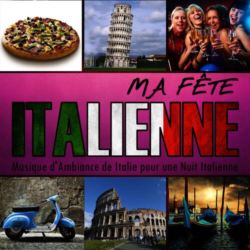 ma f te italienne musique d 39 ambiance de italie pour une nuit italienne multi interpr tes. Black Bedroom Furniture Sets. Home Design Ideas