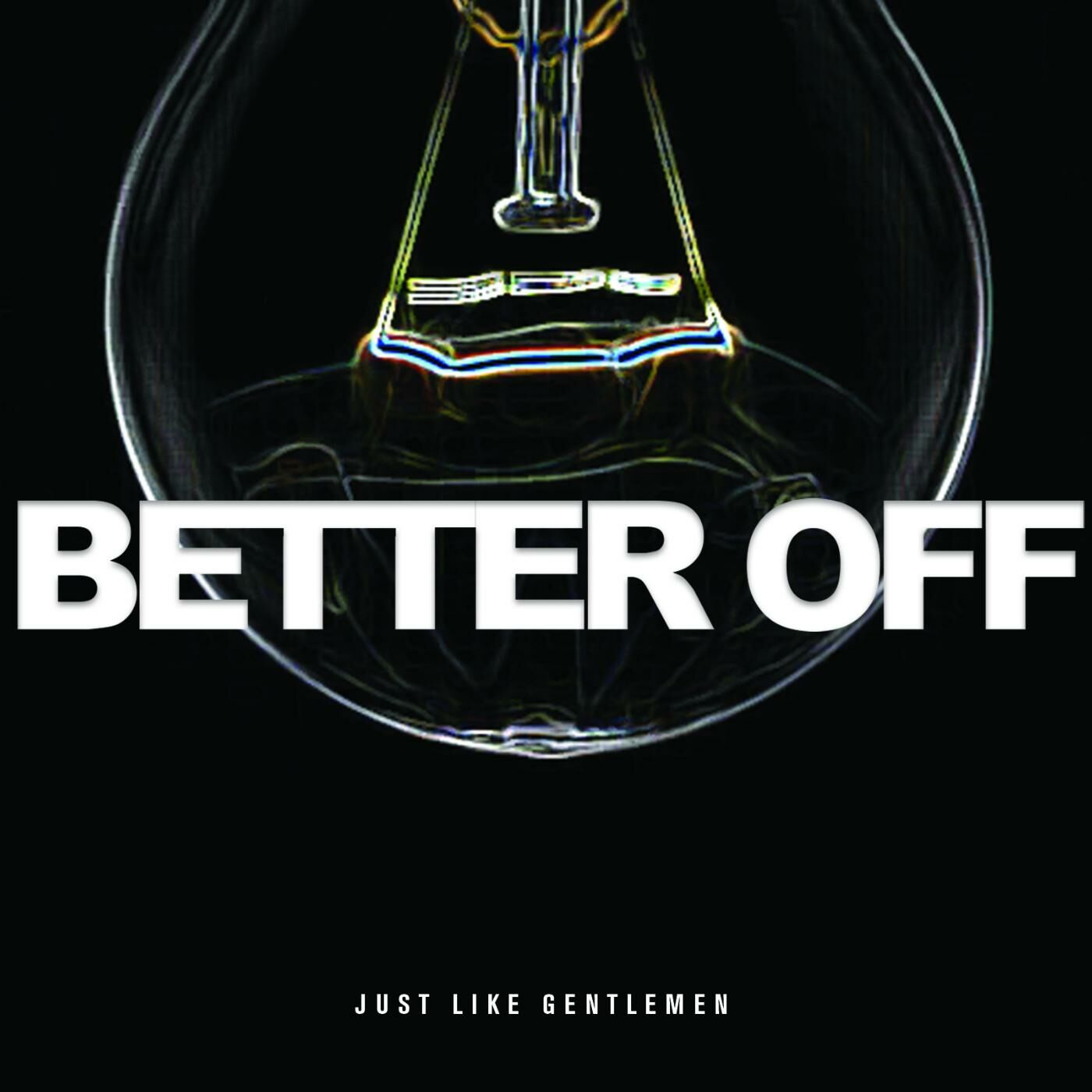 Just Like Gentlemen - Better Off [single] (2016)