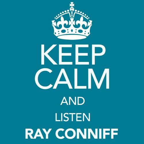 Because I Love You - Keep Calm and Listen Ray Conniff - Ray Conniff