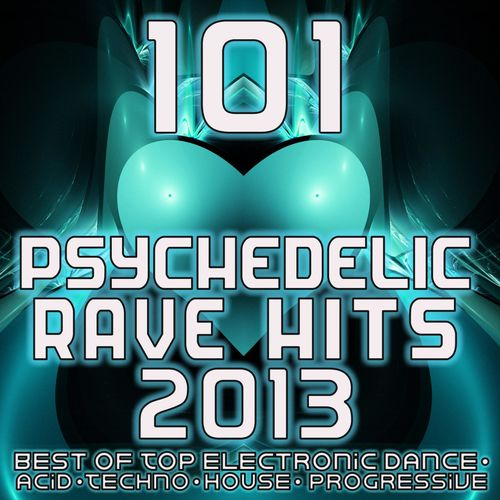 Various artists 101 psychedelic rave dance hits 2013 for Best acid house albums