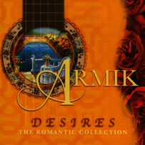 Armik - Desires, The Romantic Collection