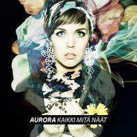 Aurora: Kaikki mitä näät - Music Streaming - Listen on Deezer