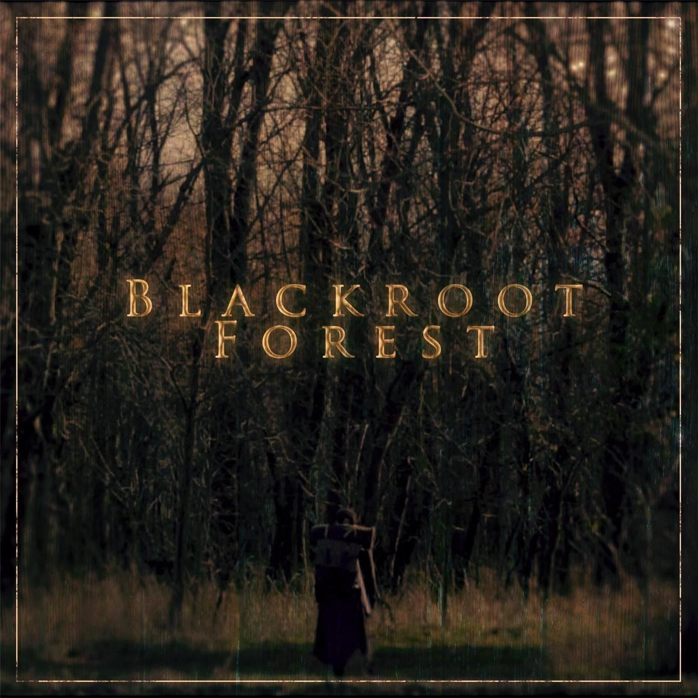 The Wise Man's Fear - Blackroot Forest [single] (2017)