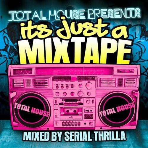 Бесплатное прослушивание альбома Its Just A Mix Tape - Mixed By Serial Thri