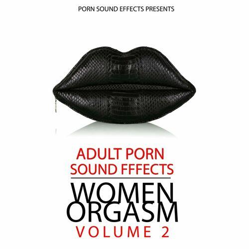 Бесплатное прослушивание альбома Women Orgasm Vol.2 - Porn Sound