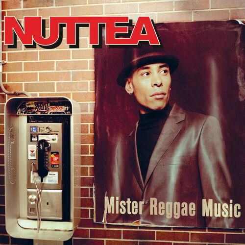 Telecharger Nuttea - Mister Reggae Music