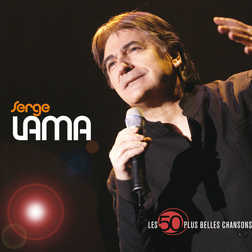 Je suis malade les 50 plus belles chansons serge lama - Je suis malade chanson ...